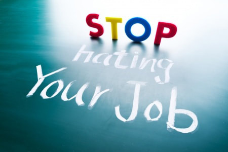 Stop Hating Your Job!